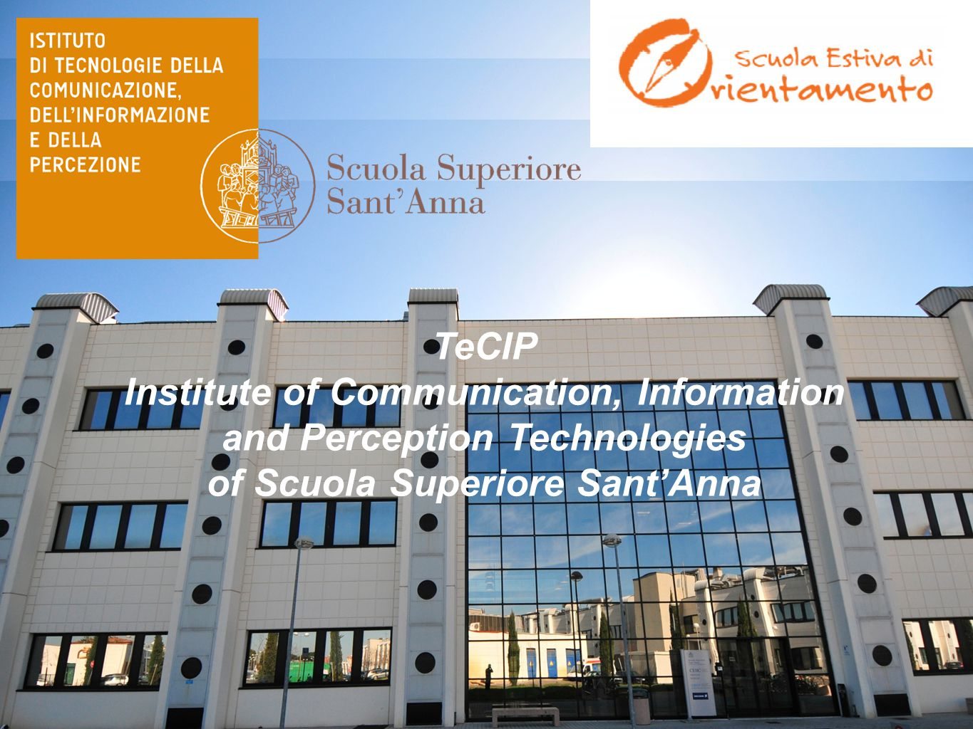 TeCIP Institute of Communication, Information and Perception Technologies of Scuola Superiore Sant'Anna