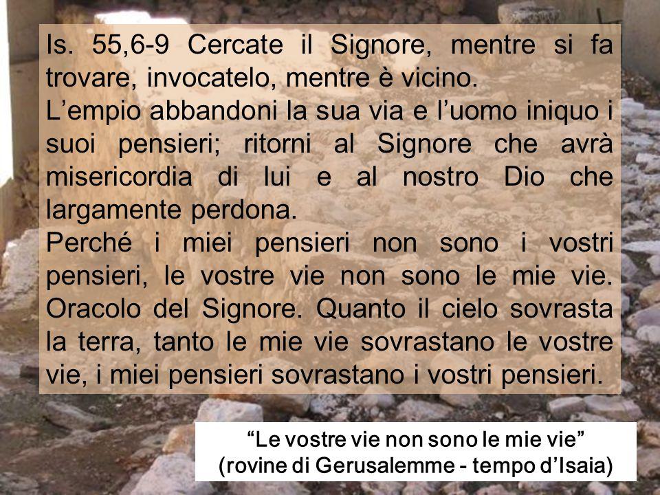"""Anno A Domenica XXV tempo ordinario Domenica XXV tempo ordinario 21 settembre 2008 Sinagoga: """"A Te elevo l'anima mia"""""""