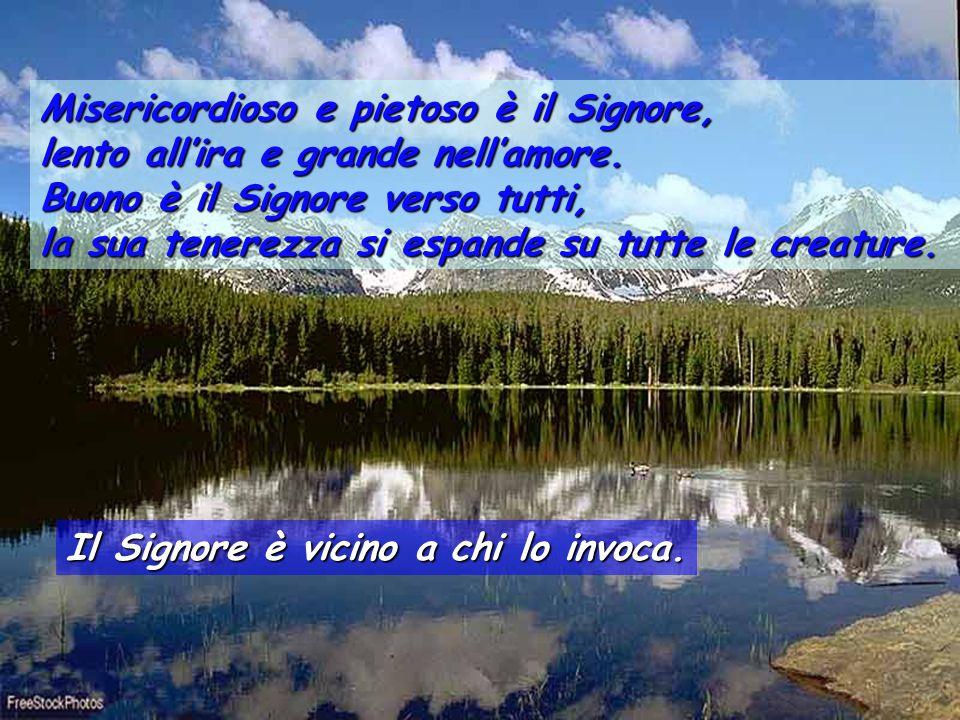 Salmo 144 Il Signore è vicino a chi lo invoca. Ti voglio benedire ogni giorno, lodare il tuo nome in eterno e per sempre. Grande è il Signore e degno