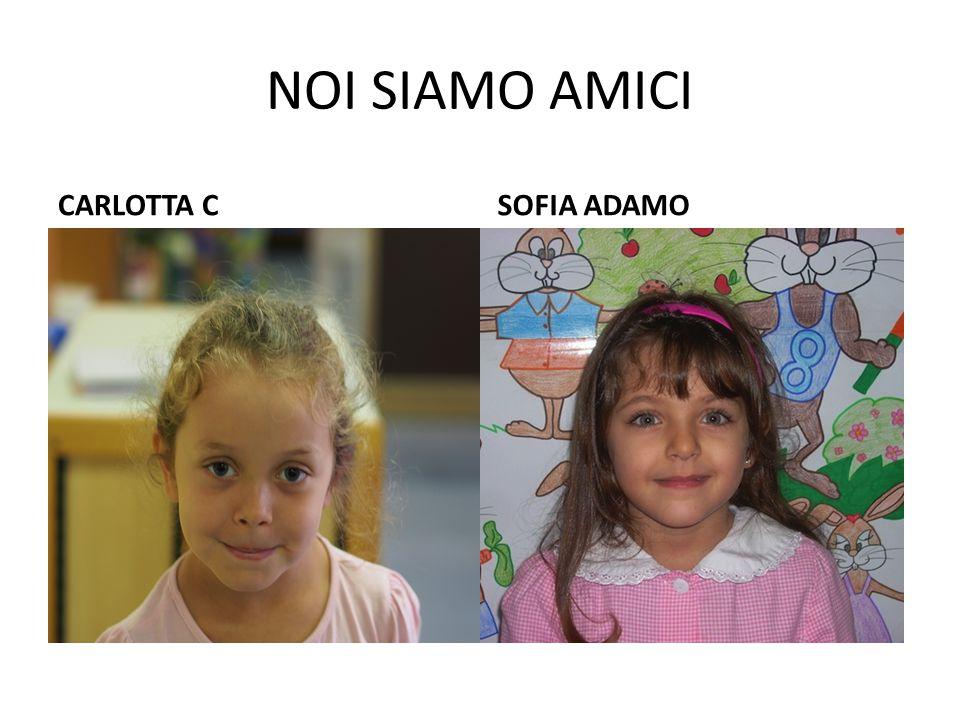 NOI SIAMO AMICI CARLOTTA CSOFIA ADAMO