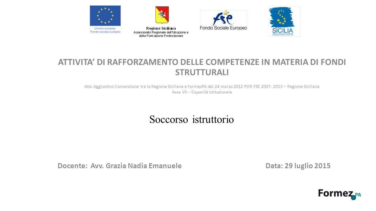 ATTIVITA' DI RAFFORZAMENTO DELLE COMPETENZE IN MATERIA DI FONDI STRUTTURALI Docente: Avv.