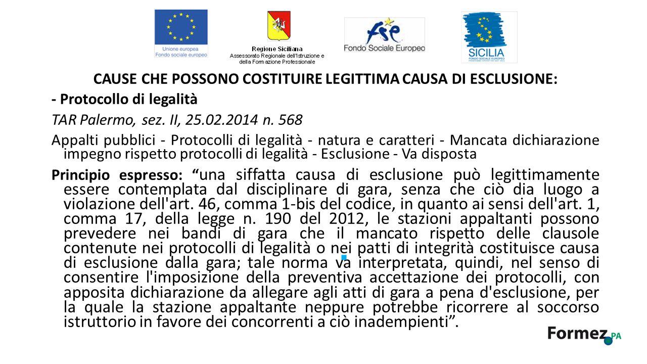 CAUSE CHE POSSONO COSTITUIRE LEGITTIMA CAUSA DI ESCLUSIONE: - Protocollo di legalità TAR Palermo, sez.