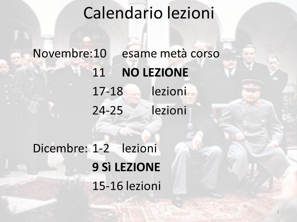 Calendario lezioni Novembre:10esame metà corso 11NO LEZIONE 17-18lezioni 24-25lezioni Dicembre:1-2lezioni 9 Sì LEZIONE 15-16 lezioni 2
