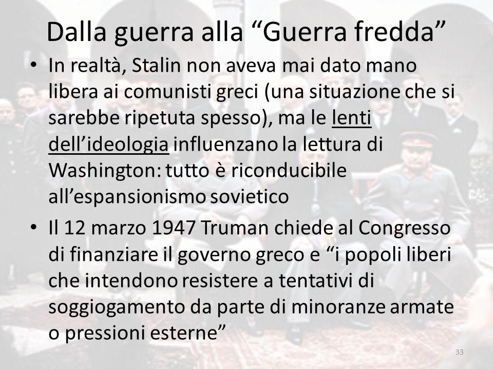 """Dalla guerra alla """"Guerra fredda"""" In realtà, Stalin non aveva mai dato mano libera ai comunisti greci (una situazione che si sarebbe ripetuta spesso),"""