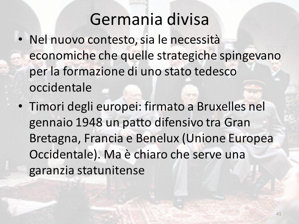 Germania divisa Nel nuovo contesto, sia le necessità economiche che quelle strategiche spingevano per la formazione di uno stato tedesco occidentale T