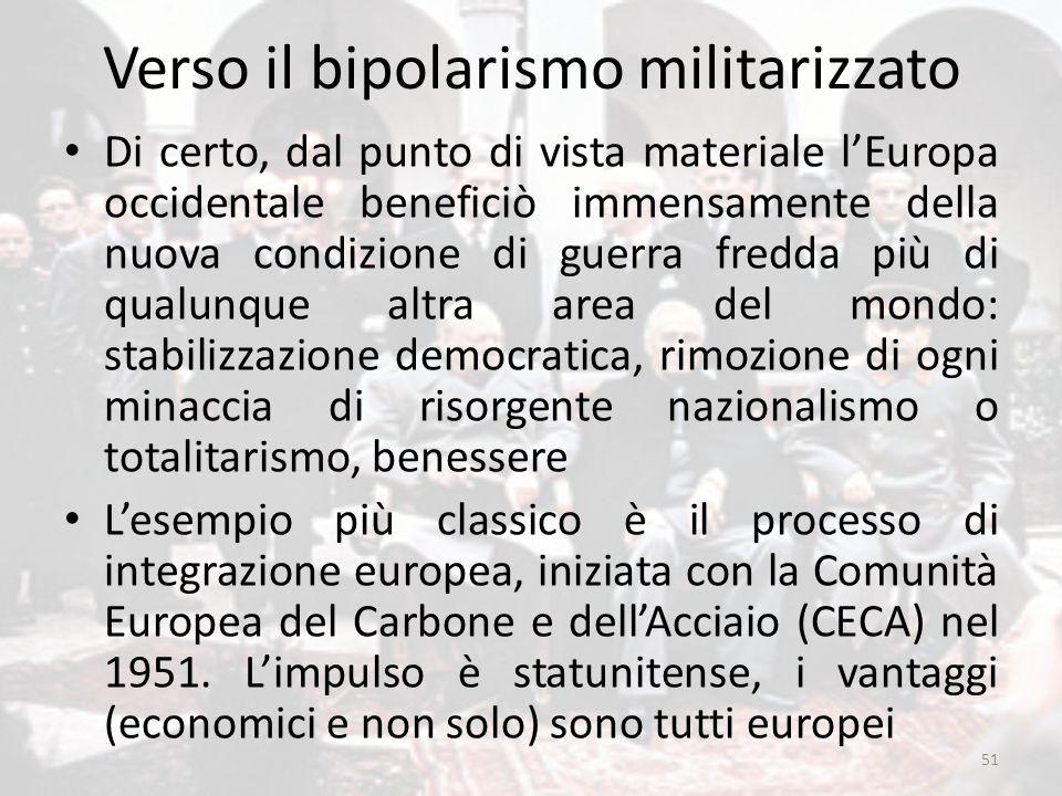 Verso il bipolarismo militarizzato Di certo, dal punto di vista materiale l'Europa occidentale beneficiò immensamente della nuova condizione di guerra