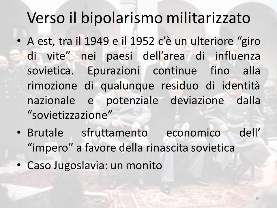 """Verso il bipolarismo militarizzato A est, tra il 1949 e il 1952 c'è un ulteriore """"giro di vite"""" nei paesi dell'area di influenza sovietica. Epurazioni"""