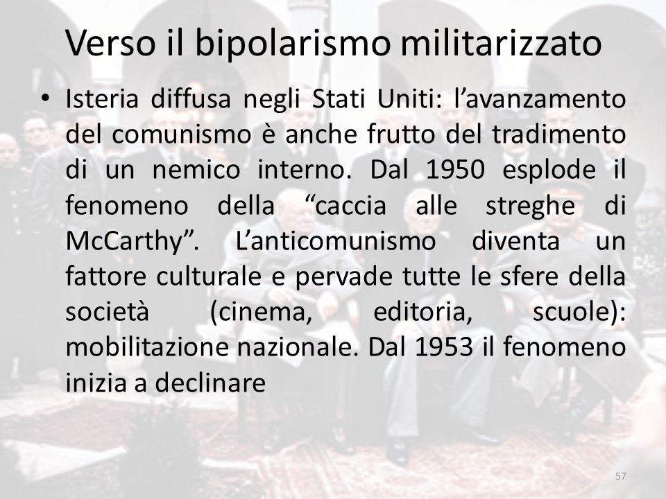 Verso il bipolarismo militarizzato Isteria diffusa negli Stati Uniti: l'avanzamento del comunismo è anche frutto del tradimento di un nemico interno.