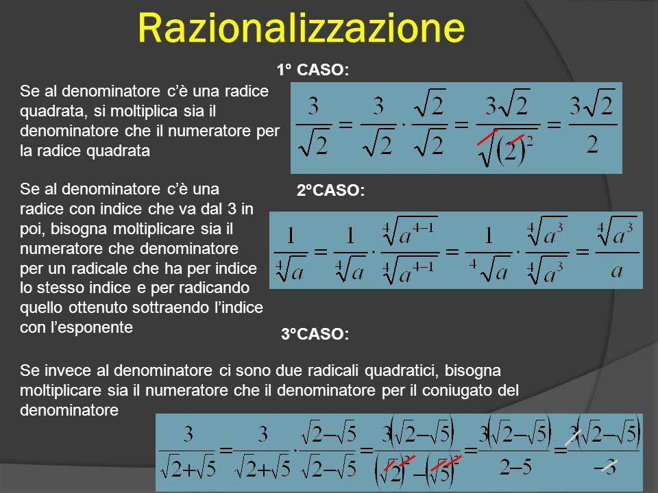 Potenze ad esponente frazionario Un radicale si può trasformare a potenza con esponente frazionario moltiplicando l'esponente del radicando per il rec