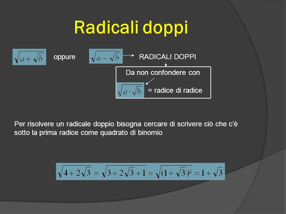 Razionalizzazione 1° CASO: 2°CASO: 3°CASO: Se al denominatore c'è una radice quadrata, si moltiplica sia il denominatore che il numeratore per la radi