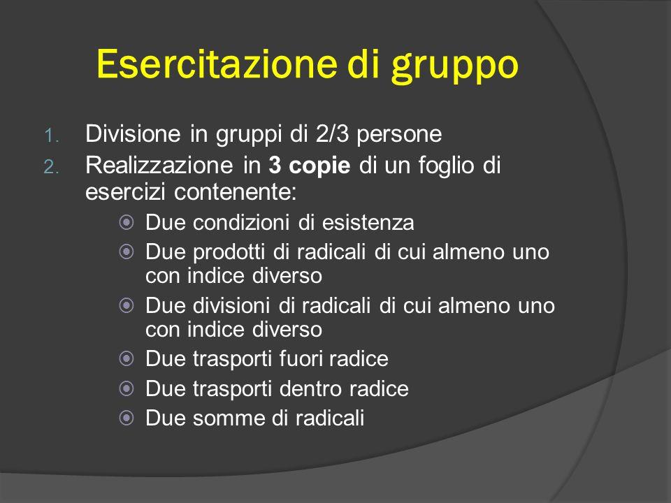 Esercitazione di gruppo 1.Divisione in gruppi di 2/3 persone 2.