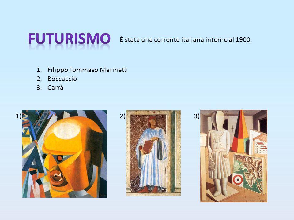 È stata una corrente italiana intorno al 1900.
