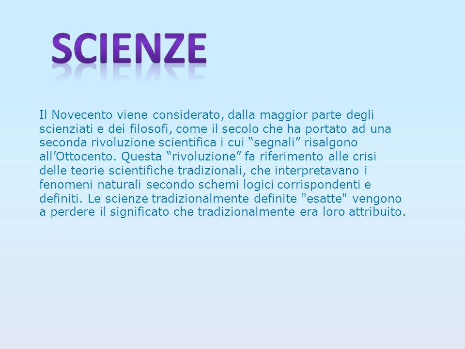 Il Novecento viene considerato, dalla maggior parte degli scienziati e dei filosofi, come il secolo che ha portato ad una seconda rivoluzione scientifica i cui segnali risalgono all'Ottocento.