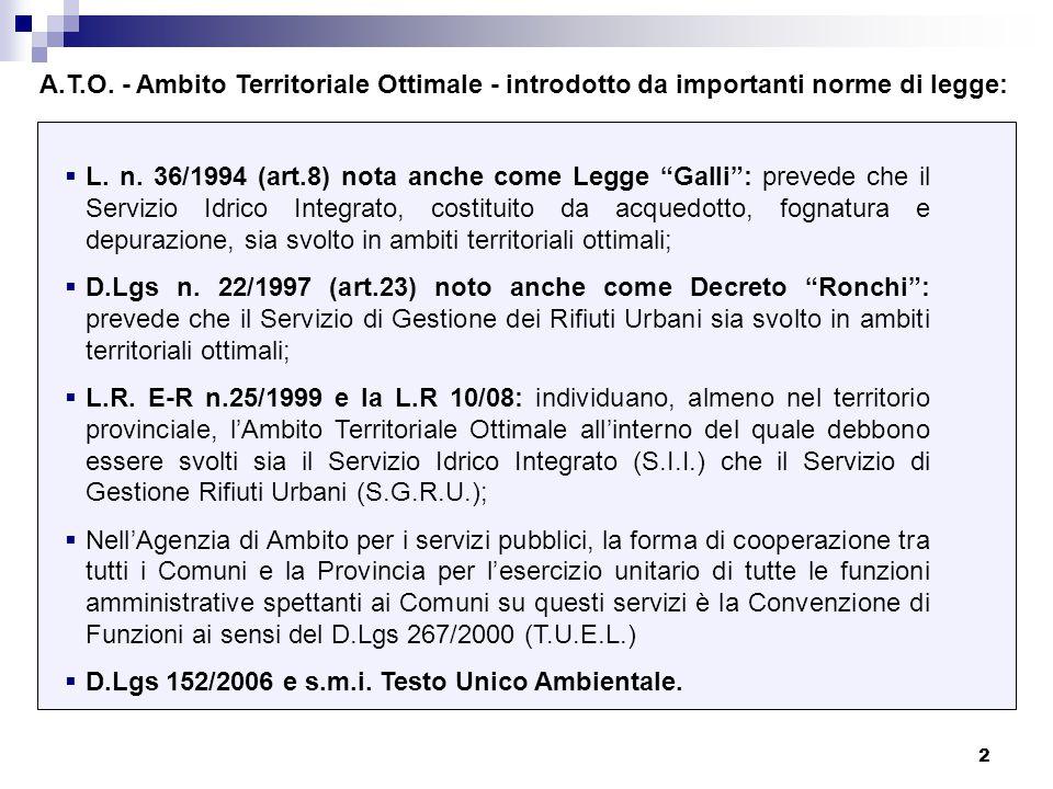 """2  L. n. 36/1994 (art.8) nota anche come Legge """"Galli"""": prevede che il Servizio Idrico Integrato, costituito da acquedotto, fognatura e depurazione,"""