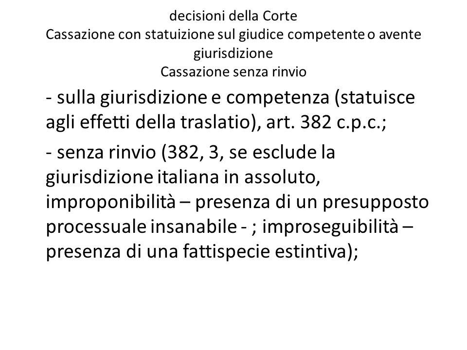 decisioni della Corte Cassazione con statuizione sul giudice competente o avente giurisdizione Cassazione senza rinvio - sulla giurisdizione e compete
