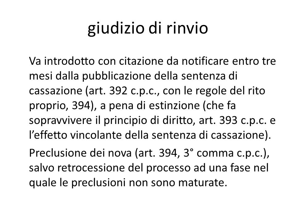 giudizio di rinvio Va introdotto con citazione da notificare entro tre mesi dalla pubblicazione della sentenza di cassazione (art. 392 c.p.c., con le