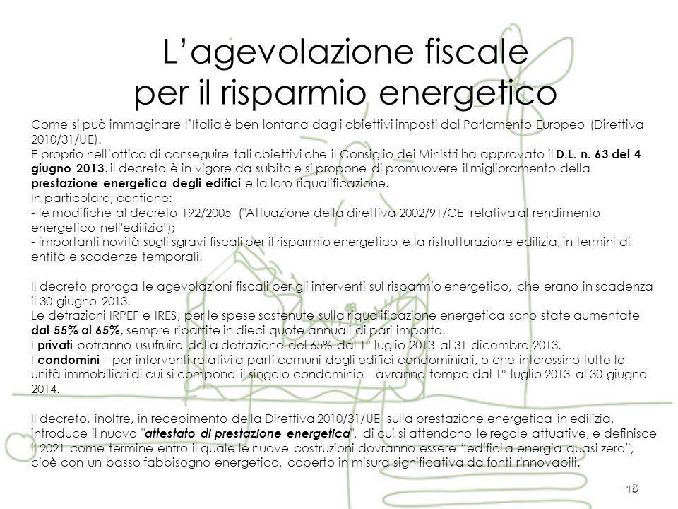 18 Come si può immaginare l'Italia è ben lontana dagli obiettivi imposti dal Parlamento Europeo (Direttiva 2010/31/UE).