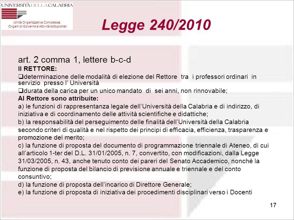 17 art. 2 comma 1, lettere b-c-d Il RETTORE:  determinazione delle modalità di elezione del Rettore tra i professori ordinari in servizio presso l' U