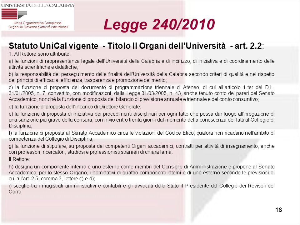 18 Unità Organizzativa Complessa Organi di Governo e Attività Istituzionali Legge 240/2010 Statuto UniCal vigente - Titolo II Organi dell'Università -
