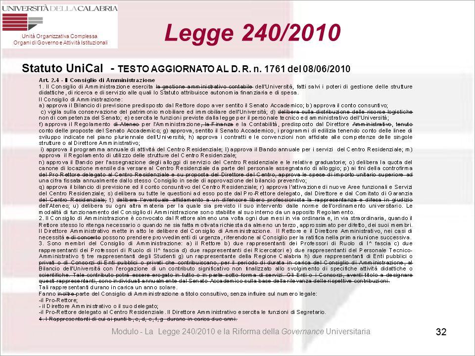 32 Modulo - La Legge 240/2010 e la Riforma della Governance Universitaria 32 Unità Organizzativa Complessa Organi di Governo e Attività Istituzionali