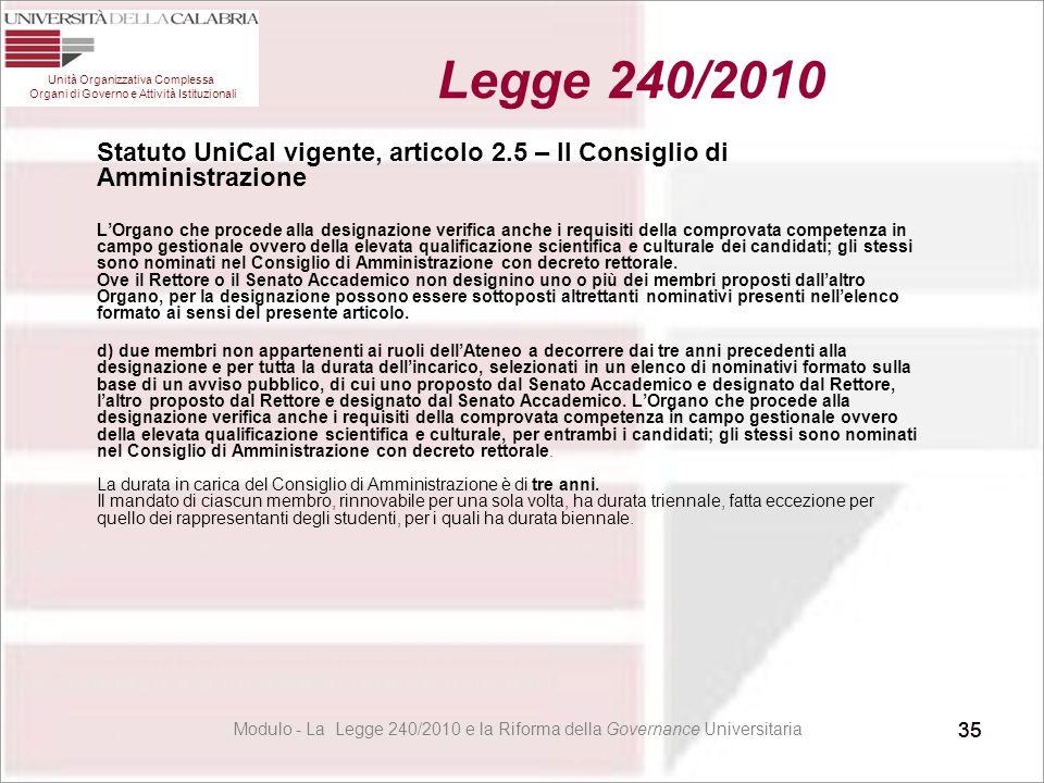 35 Statuto UniCal vigente, articolo 2.5 – Il Consiglio di Amministrazione L'Organo che procede alla designazione verifica anche i requisiti della comp