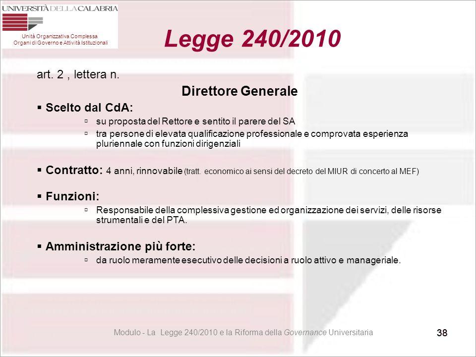 38 Modulo - La Legge 240/2010 e la Riforma della Governance Universitaria 38 Unità Organizzativa Complessa Organi di Governo e Attività Istituzionali