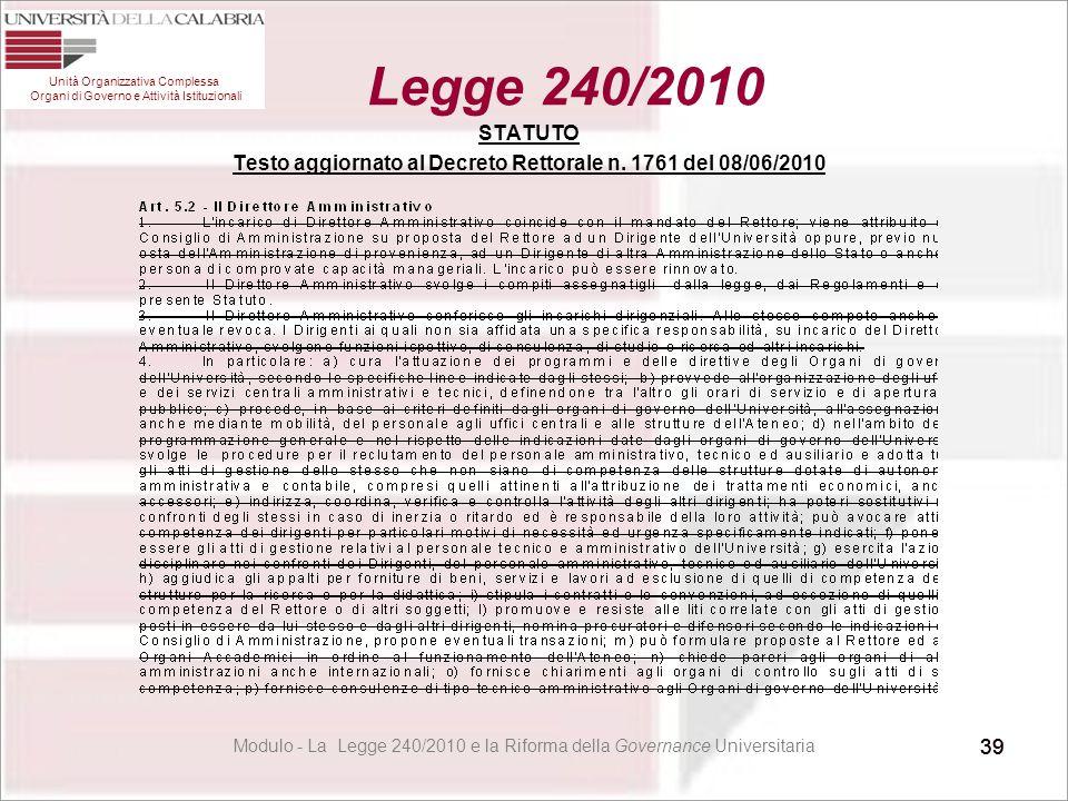 39 STATUTO Testo aggiornato al Decreto Rettorale n. 1761 del 08/06/2010 Modulo - La Legge 240/2010 e la Riforma della Governance Universitaria 39 Unit