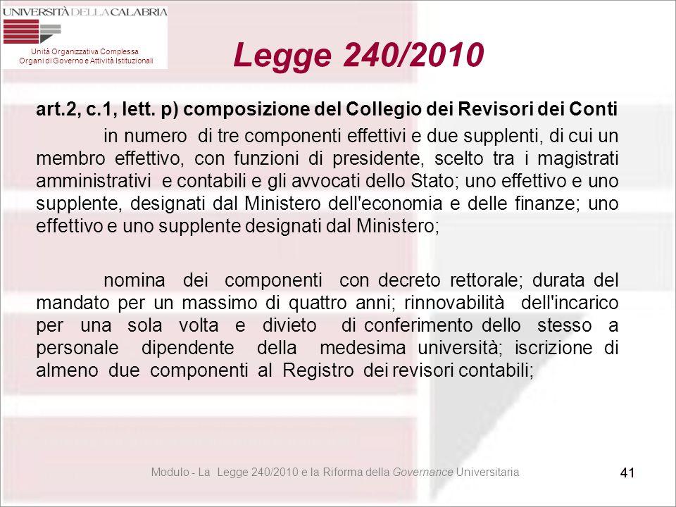 41 art.2, c.1, lett. p) composizione del Collegio dei Revisori dei Conti in numero di tre componenti effettivi e due supplenti, di cui un membro effet