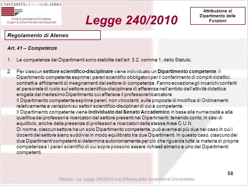 58 Unità Organizzativa Complessa Organi di Governo e Attività Istituzionali Legge 240/2010 58 Modulo - La Legge 240/2010 e la Riforma della Governance