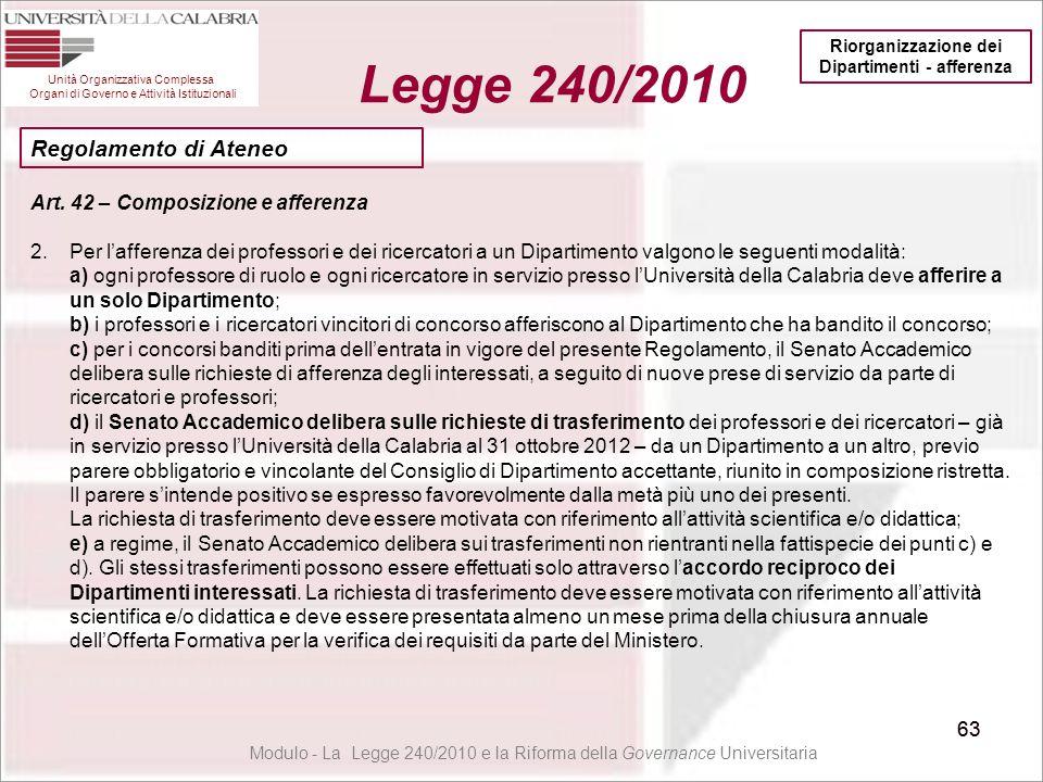 63 Unità Organizzativa Complessa Organi di Governo e Attività Istituzionali Legge 240/2010 63 Modulo - La Legge 240/2010 e la Riforma della Governance