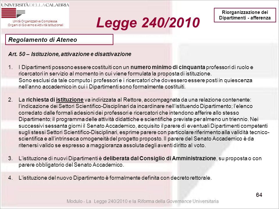 64 Unità Organizzativa Complessa Organi di Governo e Attività Istituzionali Legge 240/2010 64 Modulo - La Legge 240/2010 e la Riforma della Governance