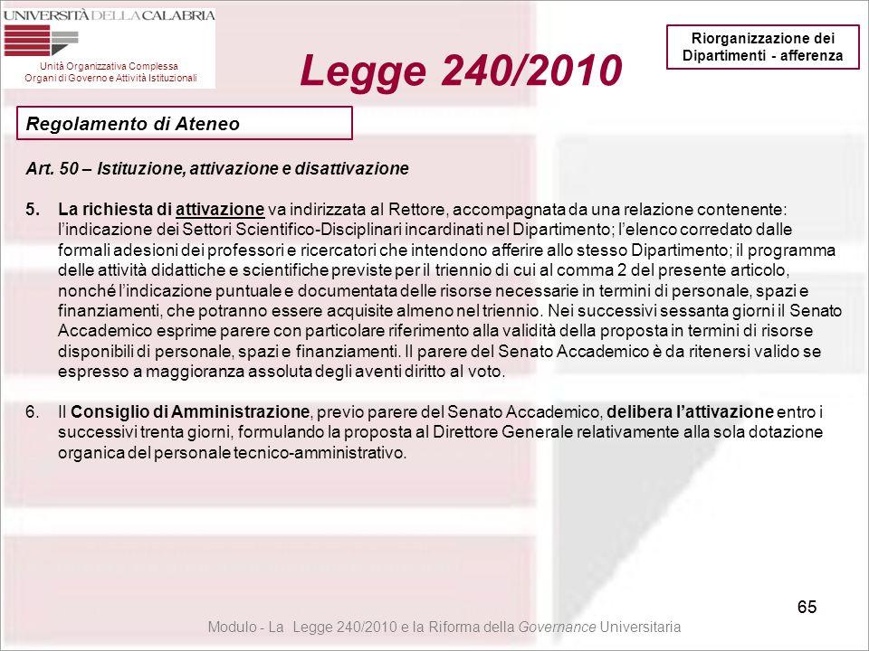 65 Unità Organizzativa Complessa Organi di Governo e Attività Istituzionali Legge 240/2010 65 Modulo - La Legge 240/2010 e la Riforma della Governance