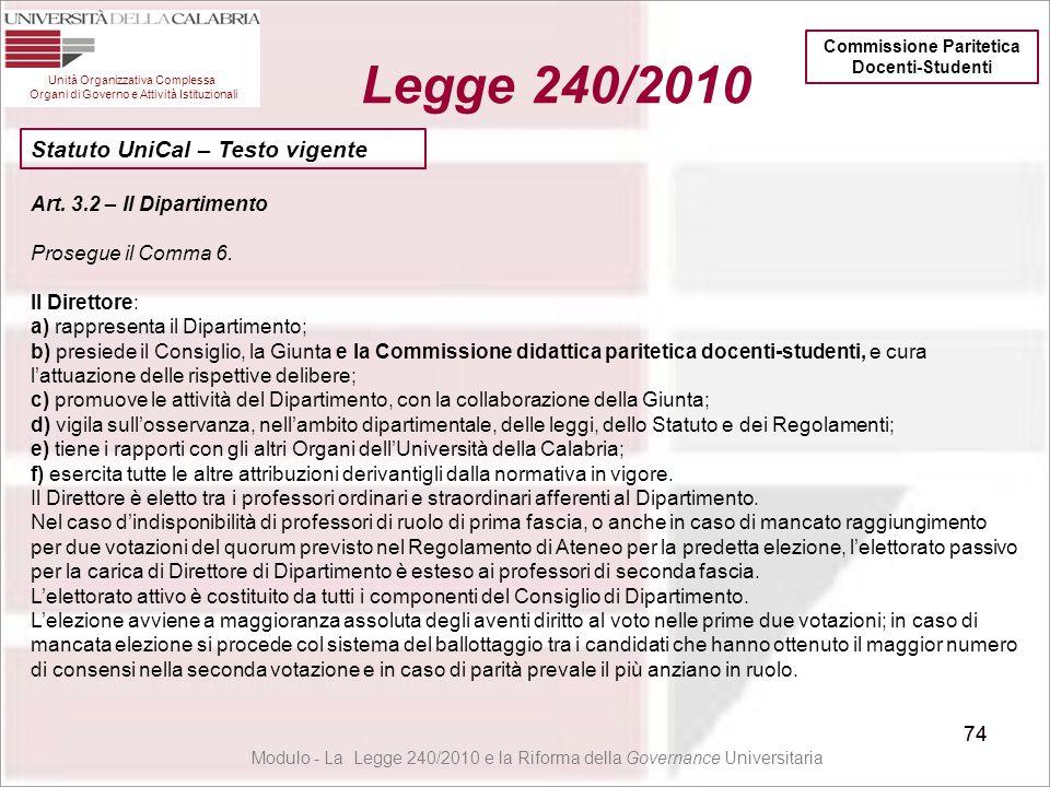 74 Unità Organizzativa Complessa Organi di Governo e Attività Istituzionali Legge 240/2010 74 Art. 3.2 – Il Dipartimento Prosegue il Comma 6. Il Diret