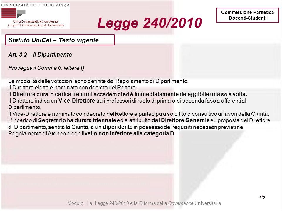 75 Unità Organizzativa Complessa Organi di Governo e Attività Istituzionali Legge 240/2010 75 Art. 3.2 – Il Dipartimento Prosegue il Comma 6. lettera