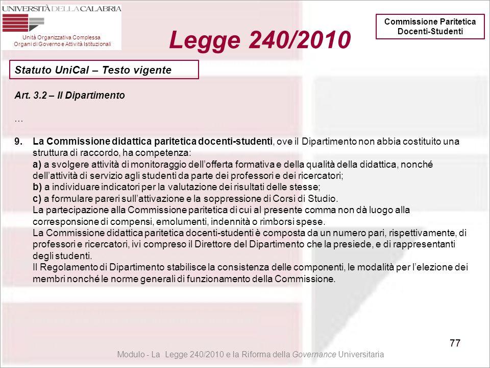 77 Unità Organizzativa Complessa Organi di Governo e Attività Istituzionali Legge 240/2010 77 Art. 3.2 – Il Dipartimento … 9.La Commissione didattica