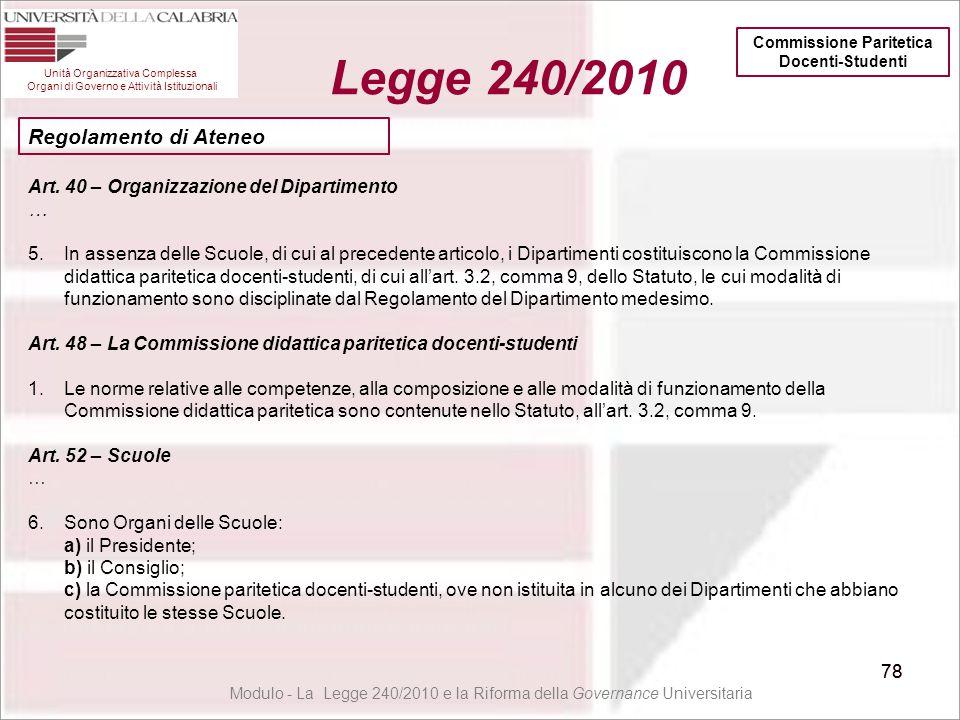 78 Unità Organizzativa Complessa Organi di Governo e Attività Istituzionali Legge 240/2010 78 Modulo - La Legge 240/2010 e la Riforma della Governance