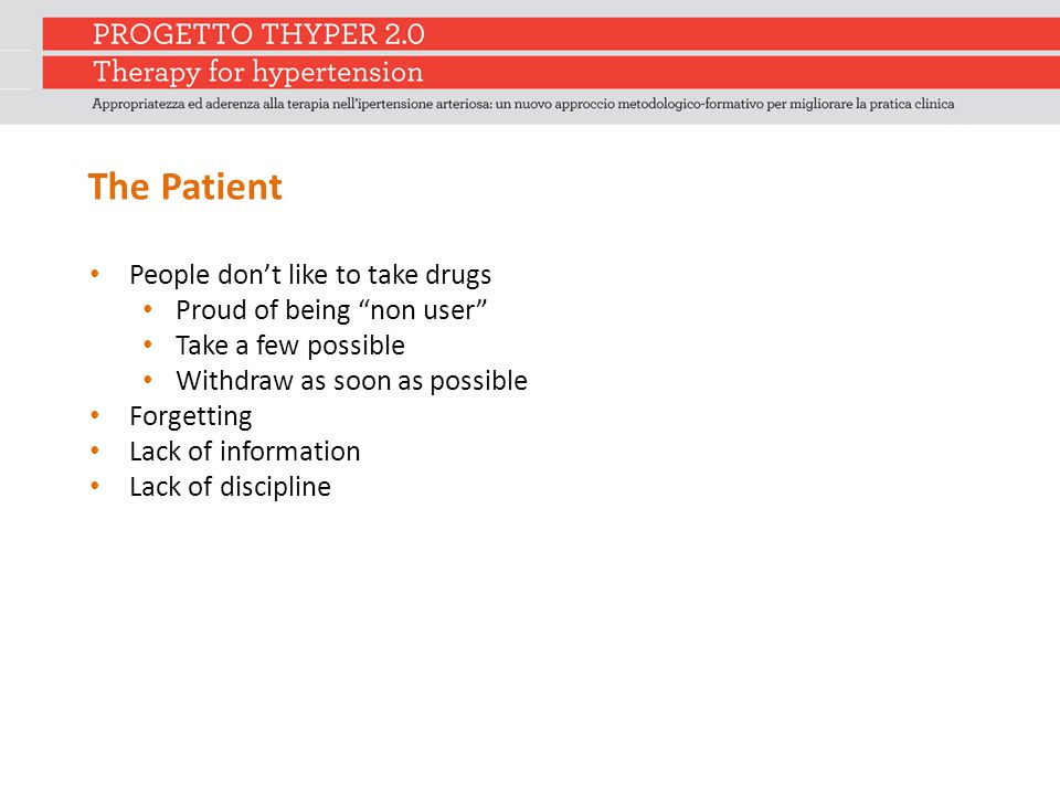 """The Patient People don't like to take drugs Proud of being """"non user"""" Take a few possible Withdraw as soon as possible Forgetting Lack of information"""