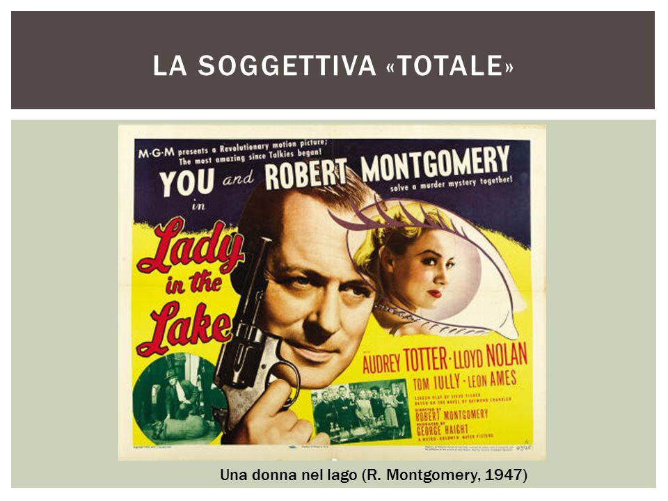 LA SOGGETTIVA «TOTALE» Una donna nel lago (R. Montgomery, 1947)