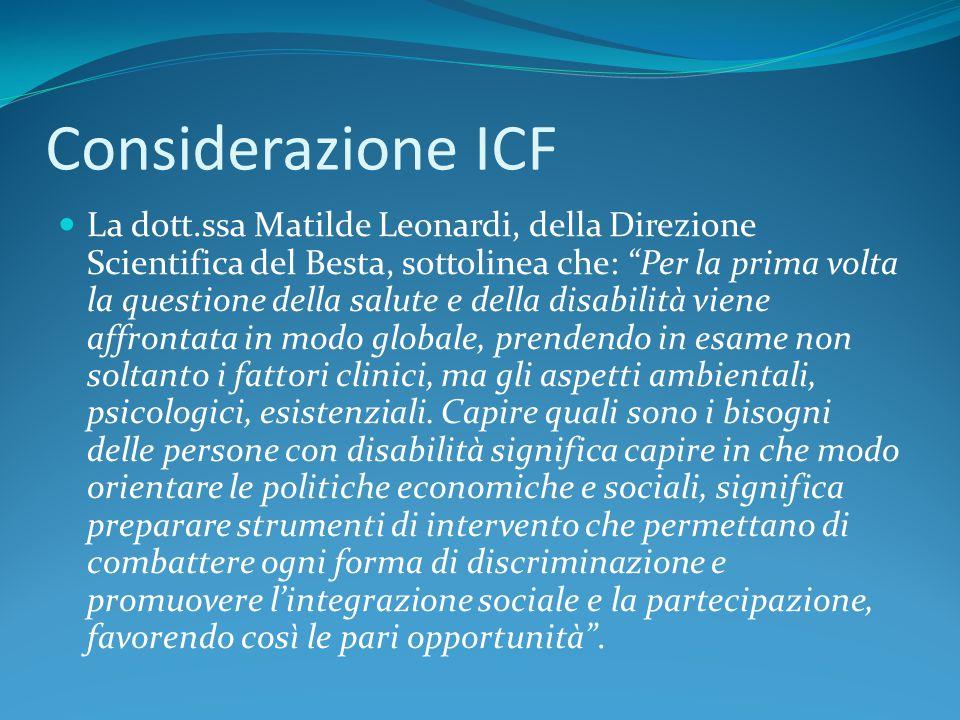 """Considerazione ICF La dott.ssa Matilde Leonardi, della Direzione Scientifica del Besta, sottolinea che: """"Per la prima volta la questione della salute"""