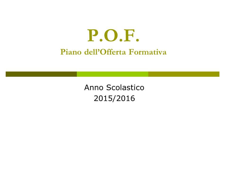 P.O.F. Piano dell'Offerta Formativa Anno Scolastico 2015/2016