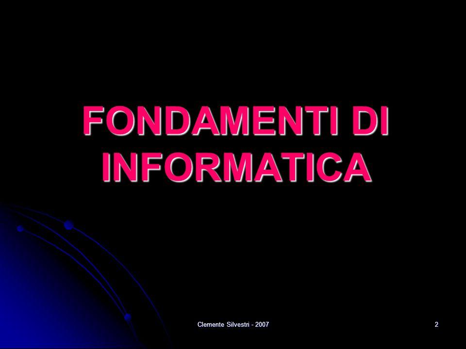 Clemente Silvestri - 20072 FONDAMENTI DI INFORMATICA