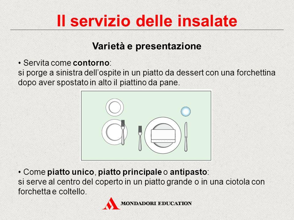 Le insalate possono essere: - semplici (come contorno) - miste (come contorno o piatto principale) - composte (come antipasto o piatto unico).