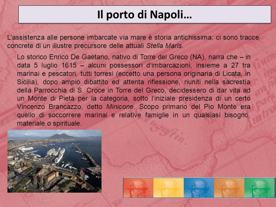 Il porto di Napoli… L'assistenza alle persone imbarcate via mare è storia antichissima: ci sono tracce concrete di un illustre precursore delle attuali Stella Maris.