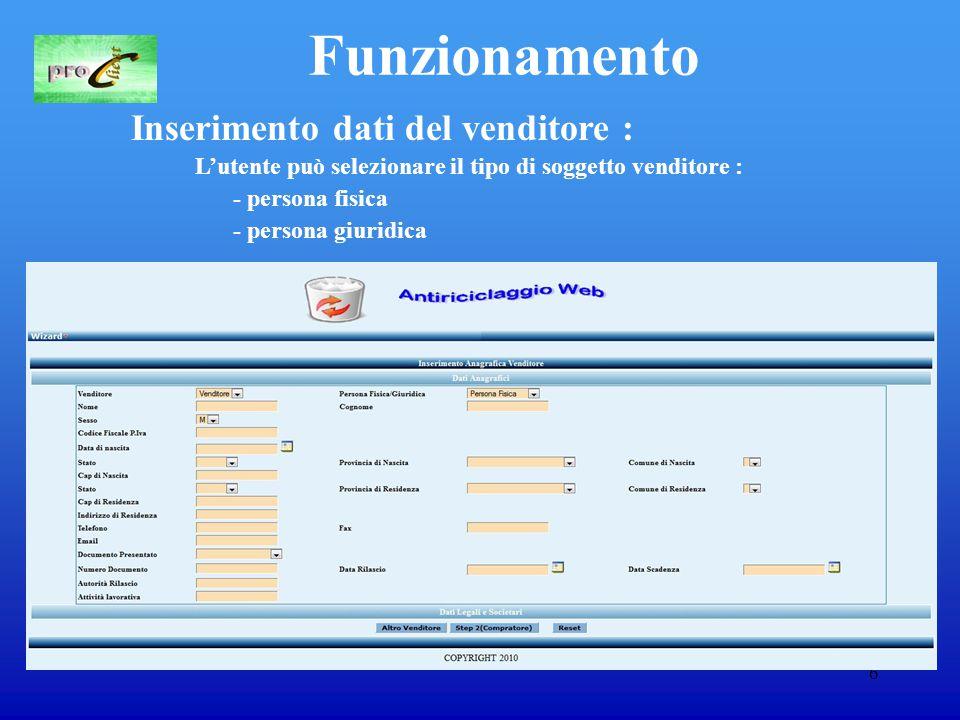 6 Funzionamento Inserimento dati del venditore : L'utente può selezionare il tipo di soggetto venditore : - persona fisica - persona giuridica