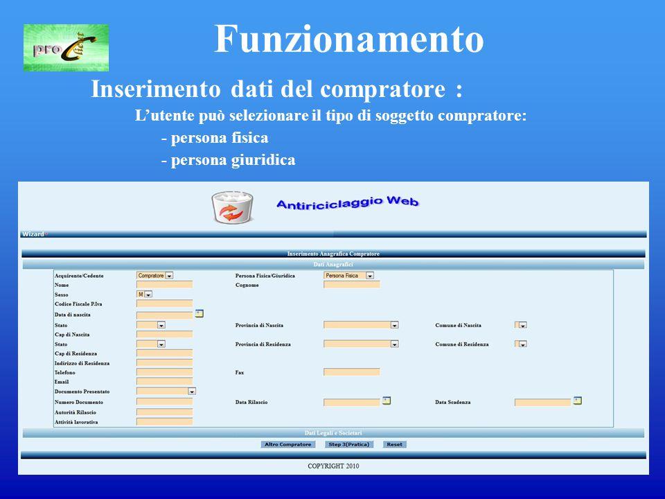 7 Funzionamento Inserimento dati del compratore : L'utente può selezionare il tipo di soggetto compratore: - persona fisica - persona giuridica