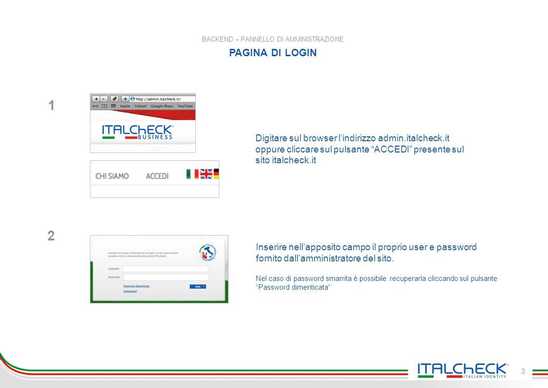 3 BACKEND – PANNELLO DI AMMINISTRAZIONE PAGINA DI LOGIN Inserire nell'apposito campo il proprio user e password fornito dall'amministratore del sito.
