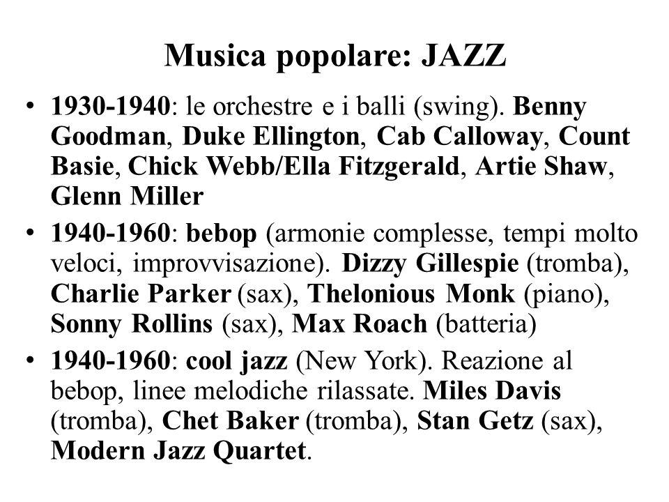 Musica popolare: JAZZ 1930-1940: le orchestre e i balli (swing). Benny Goodman, Duke Ellington, Cab Calloway, Count Basie, Chick Webb/Ella Fitzgerald,