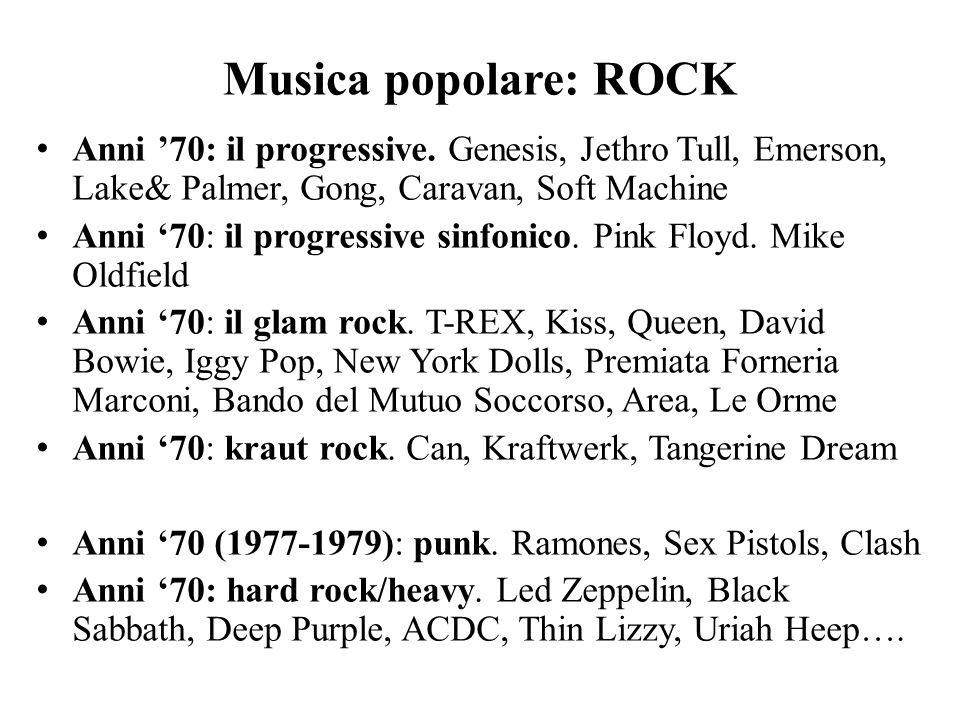 Musica popolare: ROCK Anni '70: il progressive. Genesis, Jethro Tull, Emerson, Lake& Palmer, Gong, Caravan, Soft Machine Anni '70: il progressive sinf