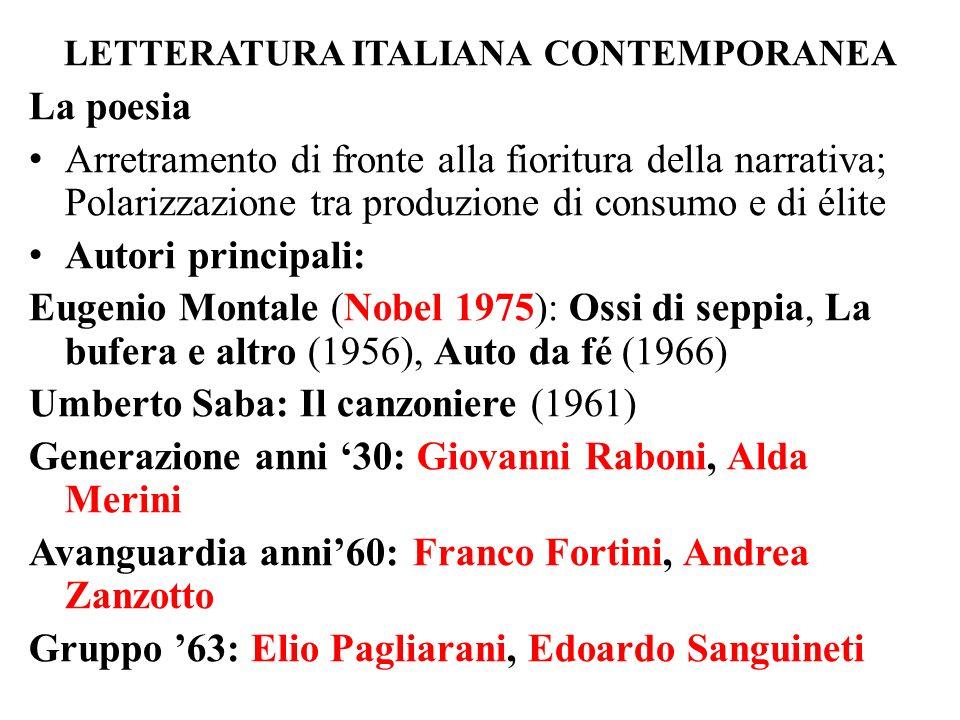 LETTERATURA ITALIANA CONTEMPORANEA La poesia Arretramento di fronte alla fioritura della narrativa; Polarizzazione tra produzione di consumo e di élit