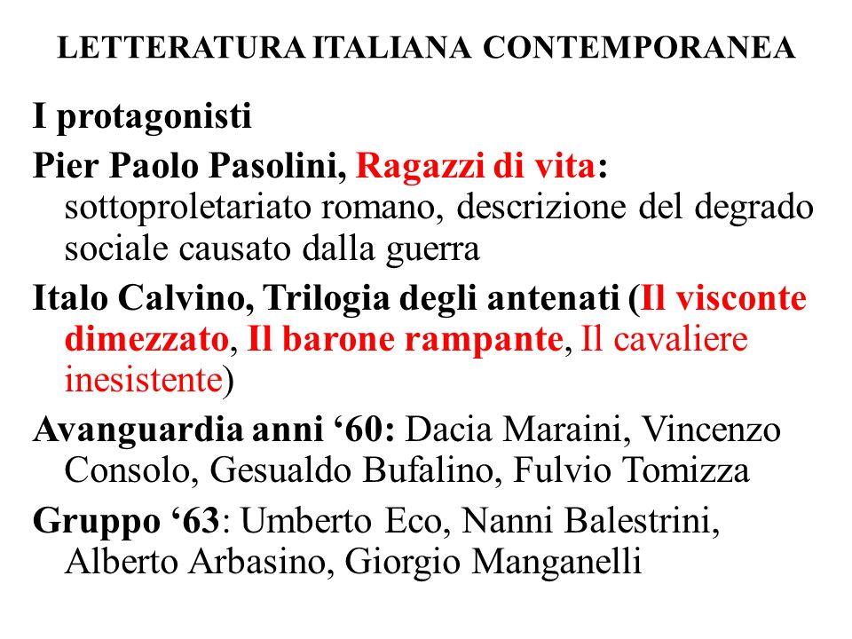 LETTERATURA ITALIANA CONTEMPORANEA I protagonisti Pier Paolo Pasolini, Ragazzi di vita: sottoproletariato romano, descrizione del degrado sociale caus